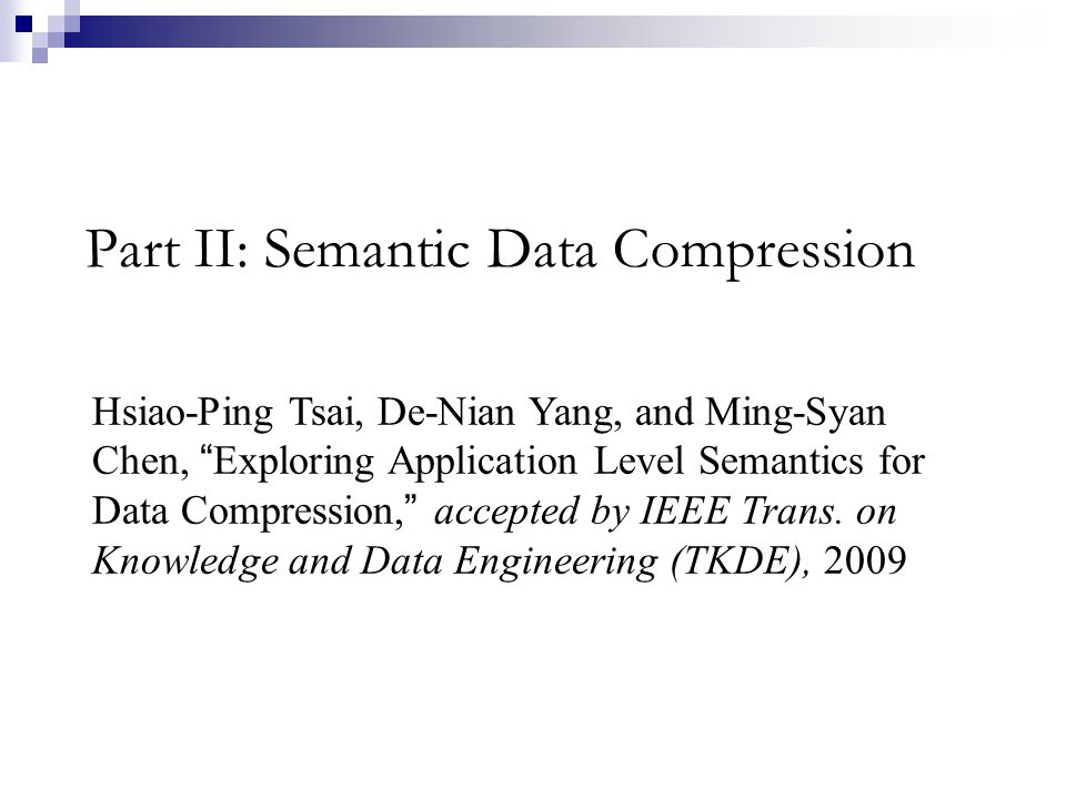 Part II: Semantic Data Compression