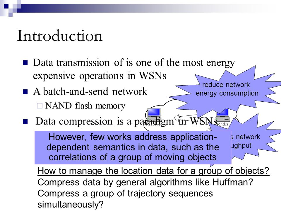 Introduction Data transmission of is one of the most energy expensive operations in WSNs. A batch-and-send network.