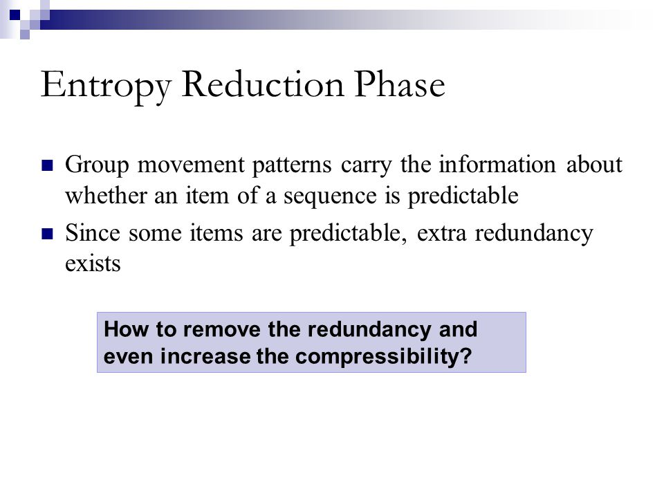 Entropy Reduction Phase