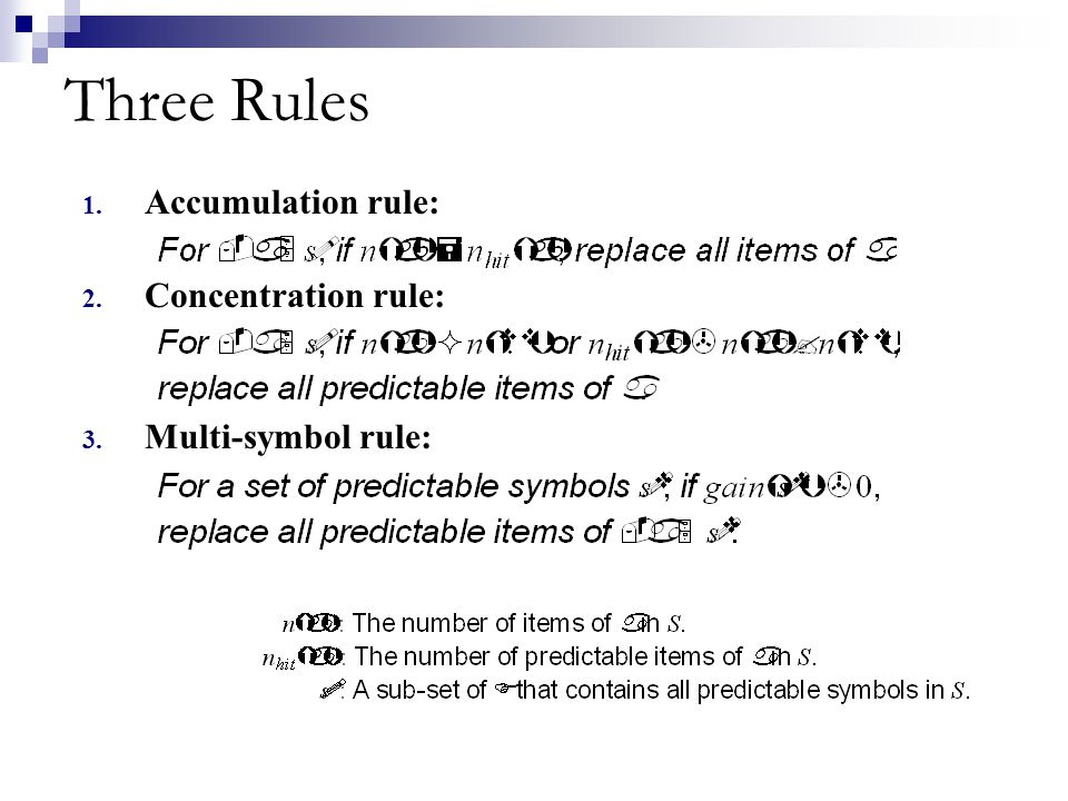 Three Rules Accumulation rule: Concentration rule: Multi-symbol rule:
