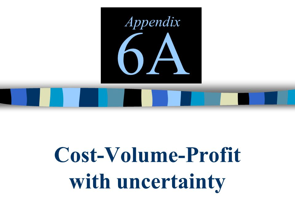 Cost-Volume-Profit with uncertainty