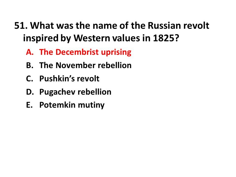 51. What was the name of the Russian revolt inspired by Western values in 1825