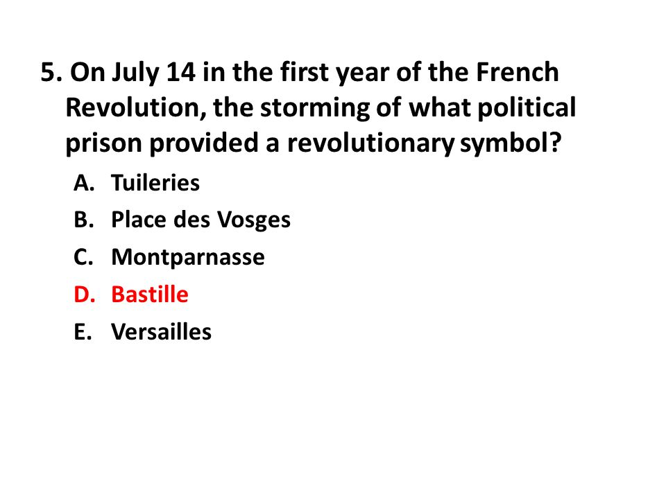 5. On July 14 in the first year of the French Revolution, the storming of what political prison provided a revolutionary symbol
