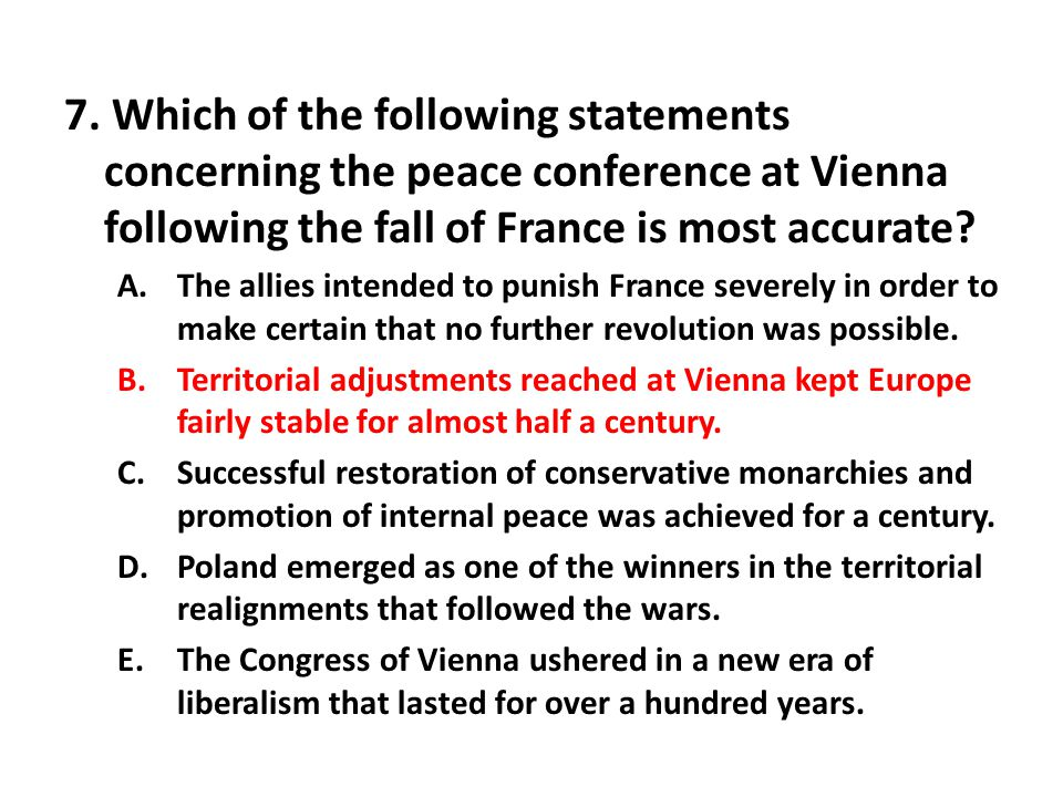 7. Which of the following statements concerning the peace conference at Vienna following the fall of France is most accurate