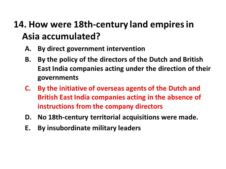 14. How were 18th-century land empires in Asia accumulated