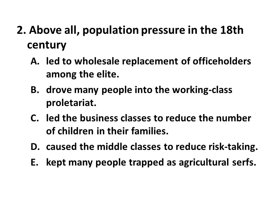 2. Above all, population pressure in the 18th century