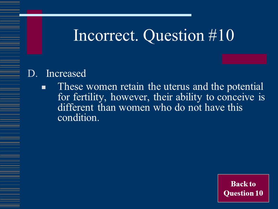 Incorrect. Question #10 Increased