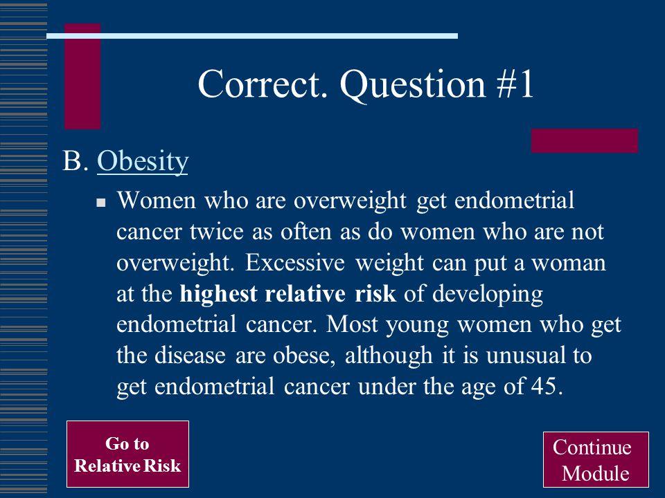 Correct. Question #1 B. Obesity