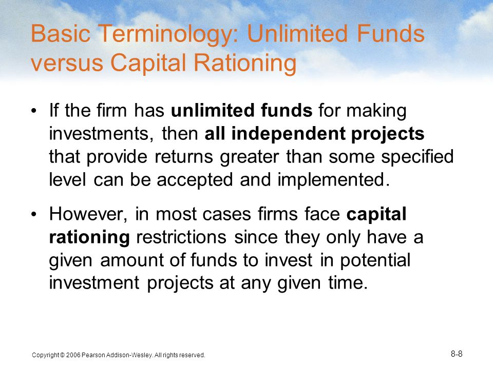 Basic Terminology: Unlimited Funds versus Capital Rationing