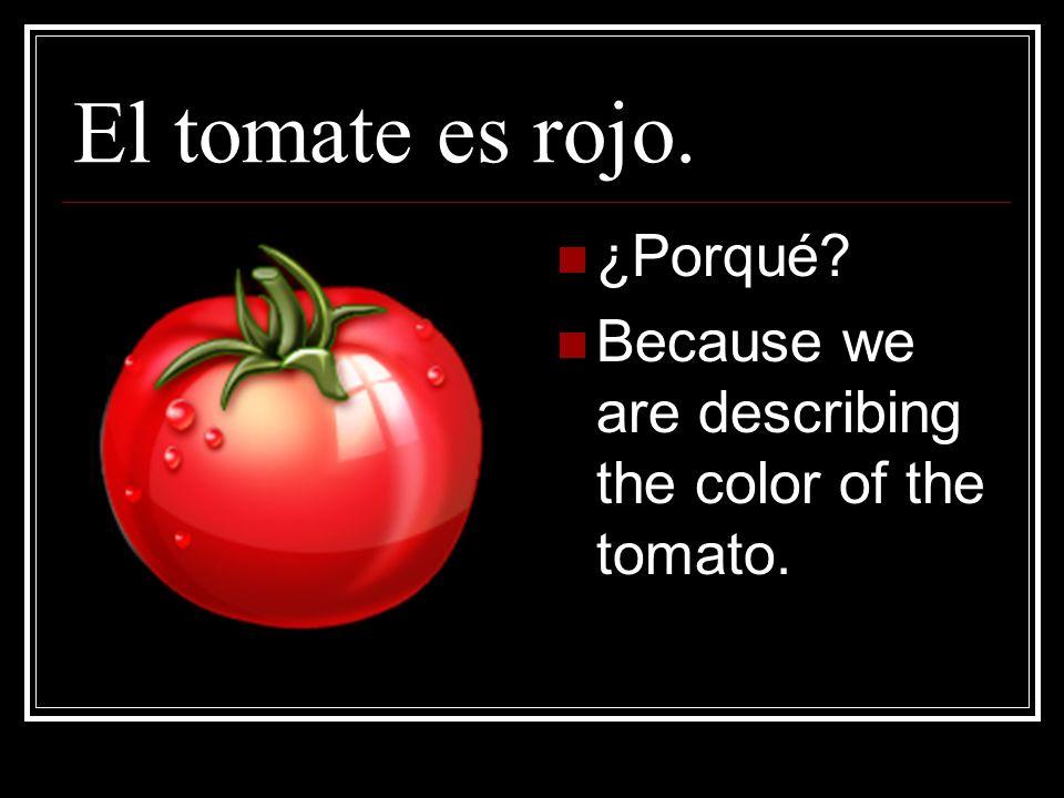 El tomate es rojo. ¿Porqué