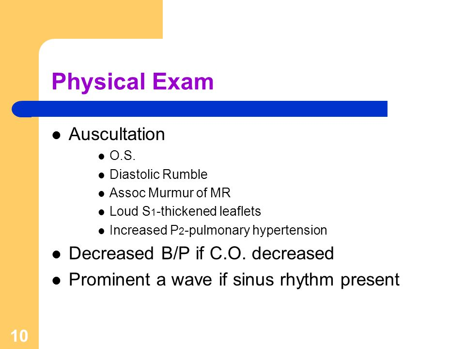 Physical Exam Auscultation Decreased B/P if C.O. decreased