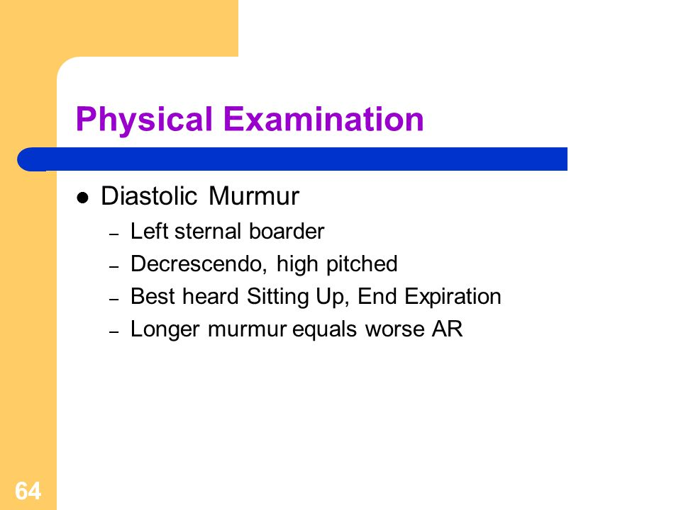Physical Examination Diastolic Murmur Left sternal boarder