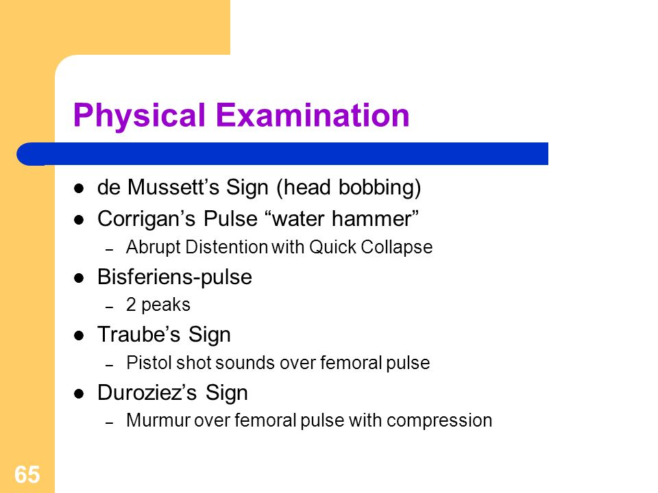 Physical Examination de Mussett's Sign (head bobbing)