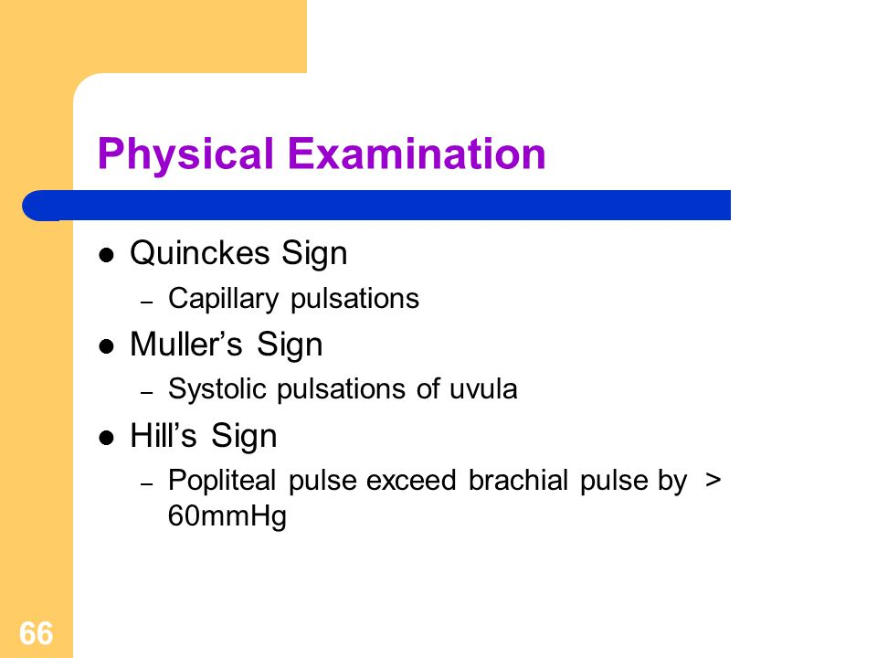 Physical Examination Quinckes Sign Muller's Sign Hill's Sign
