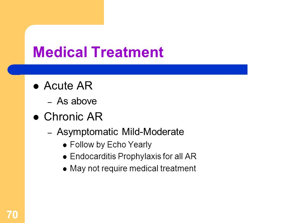 Medical Treatment Acute AR Chronic AR As above
