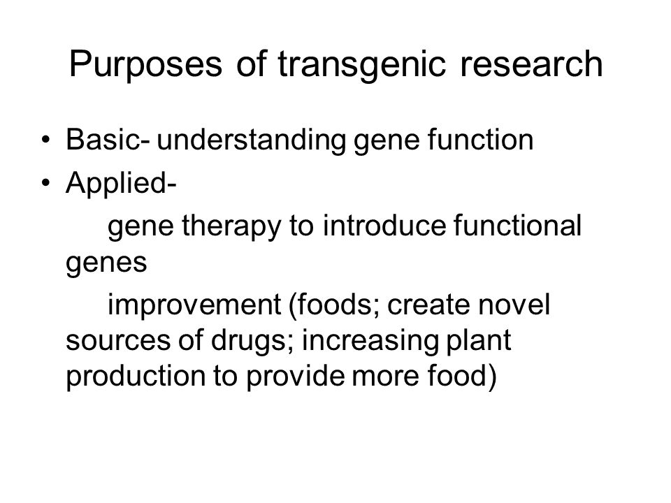 Purposes of transgenic research
