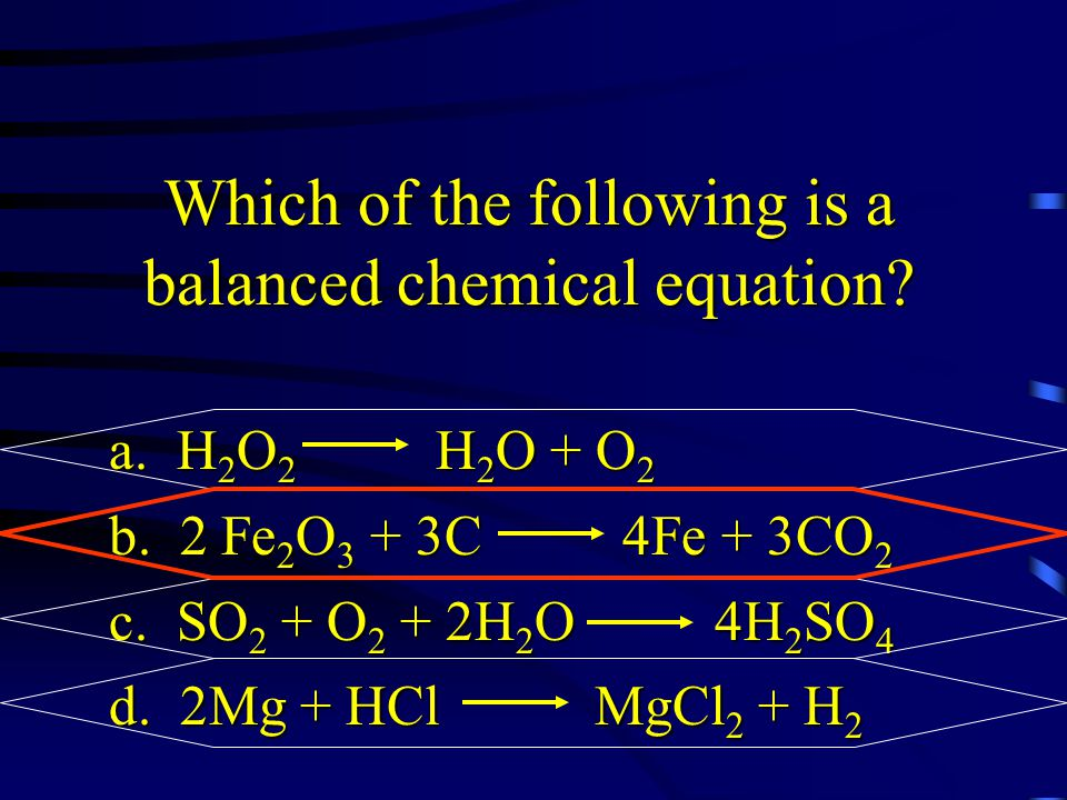 Which of the following is a balanced chemical equation