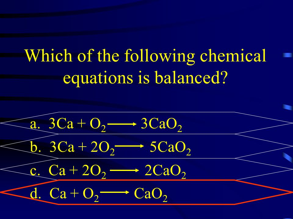 Which of the following chemical equations is balanced