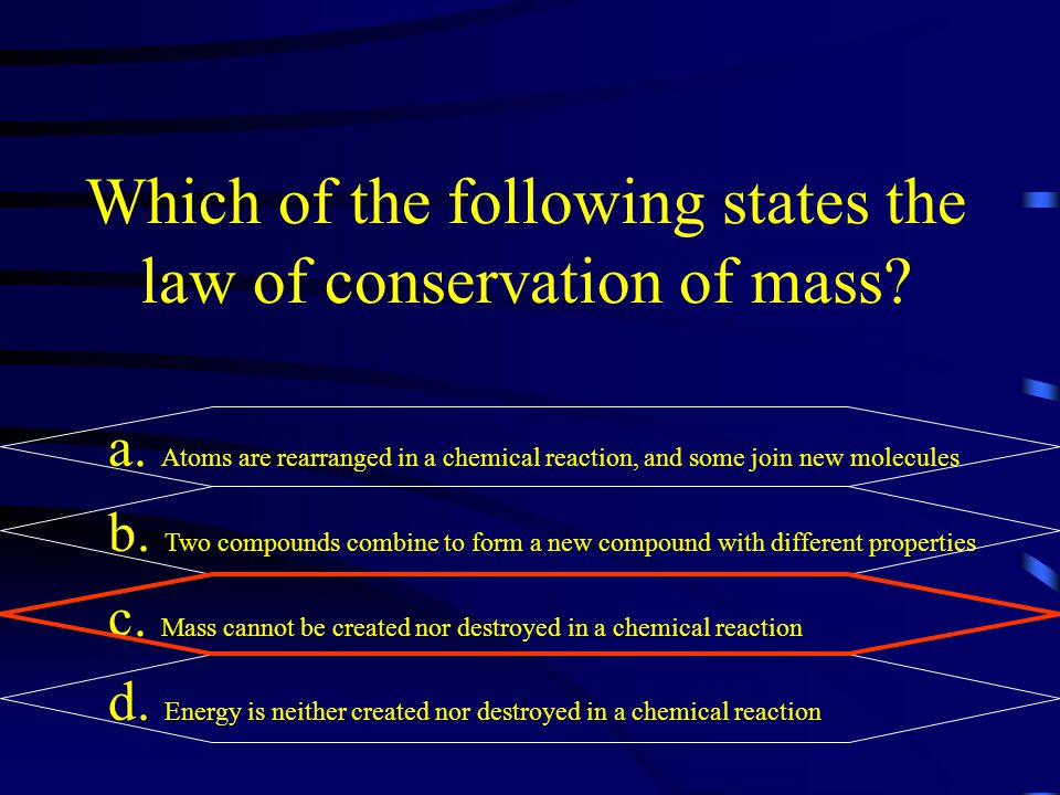Which of the following states the law of conservation of mass