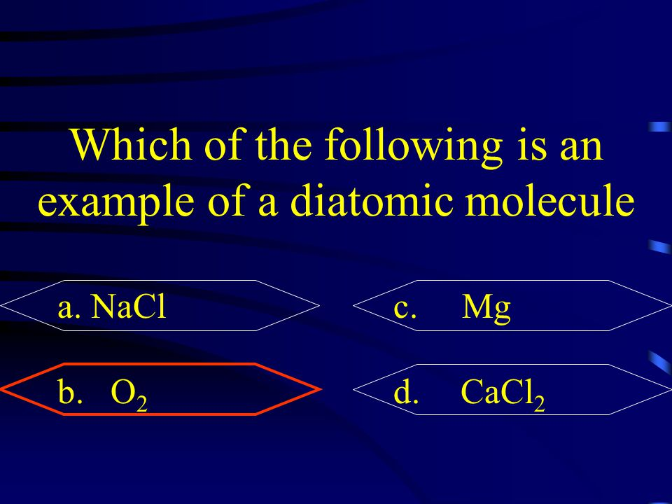 Which of the following is an example of a diatomic molecule