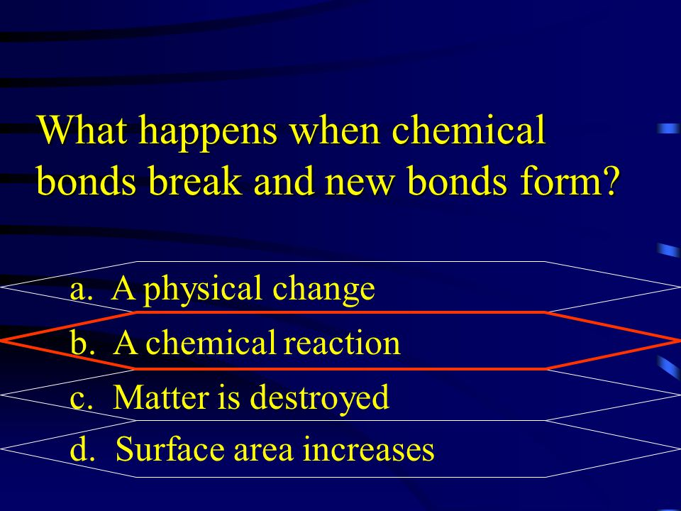 What happens when chemical bonds break and new bonds form