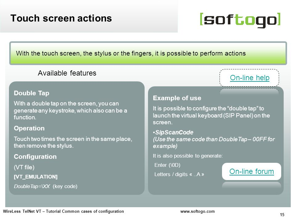 Touch screen actions Available features On-line help On-line forum