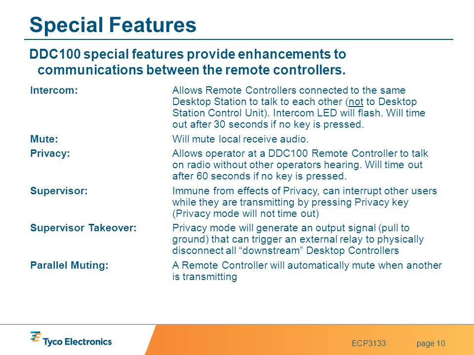 Special Features DDC100 special features provide enhancements to communications between the remote controllers.