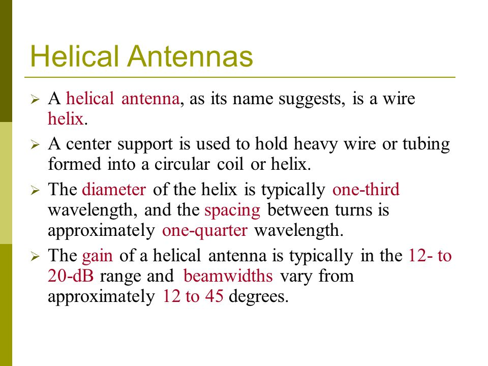 Helical Antennas A helical antenna, as its name suggests, is a wire helix.