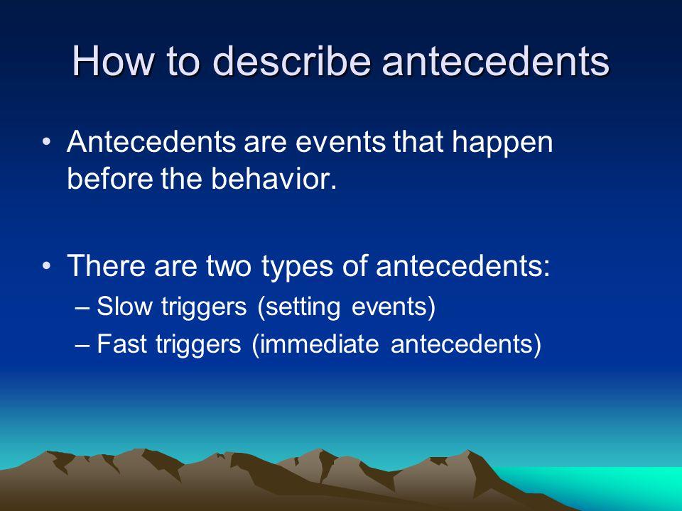 How to describe antecedents