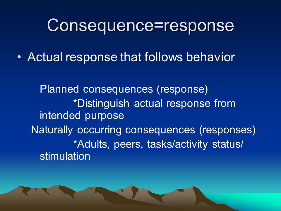 Consequence=response