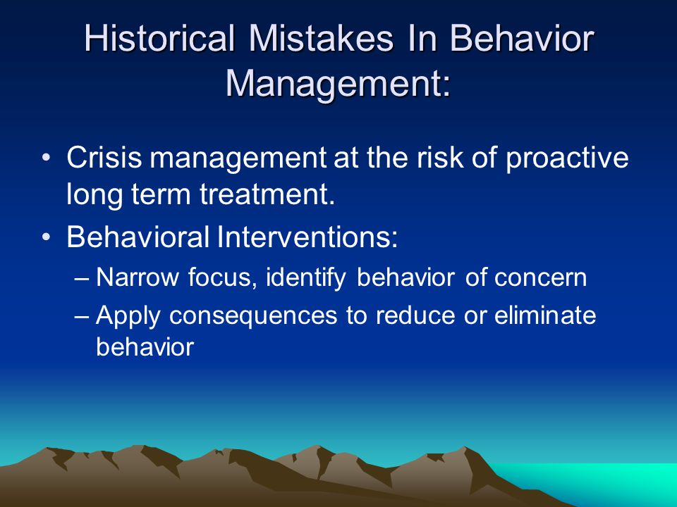 Historical Mistakes In Behavior Management: