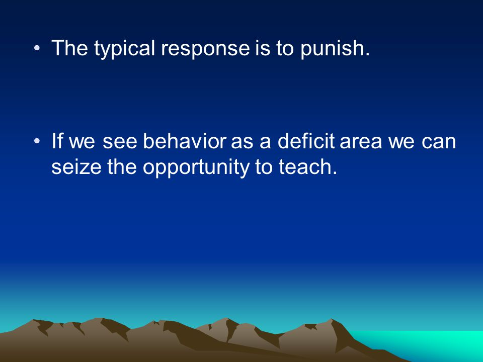 The typical response is to punish.