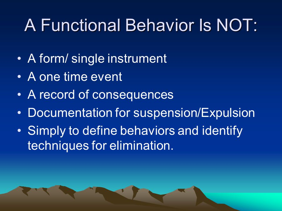 A Functional Behavior Is NOT:
