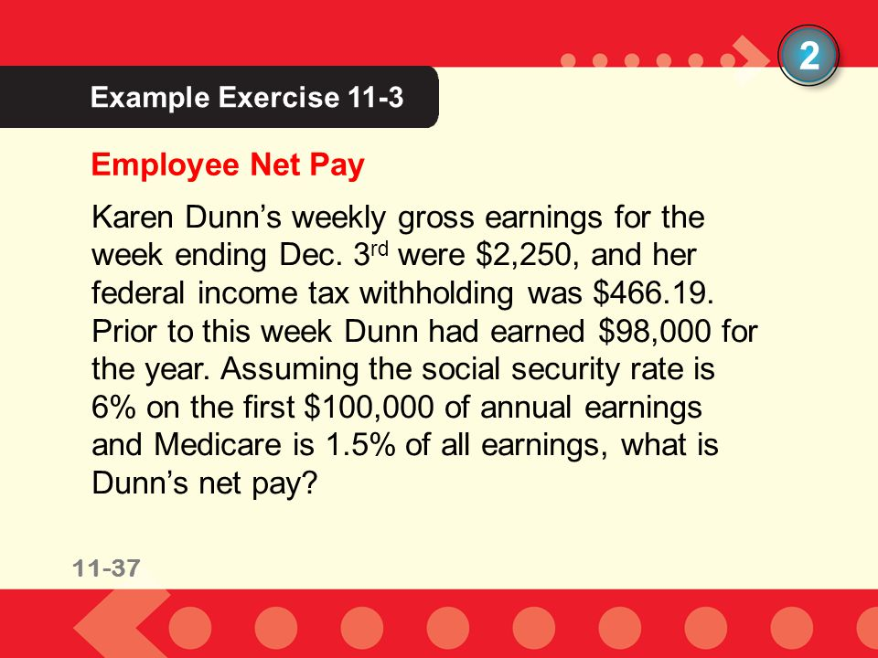 2 Example Exercise 11-3. Employee Net Pay.