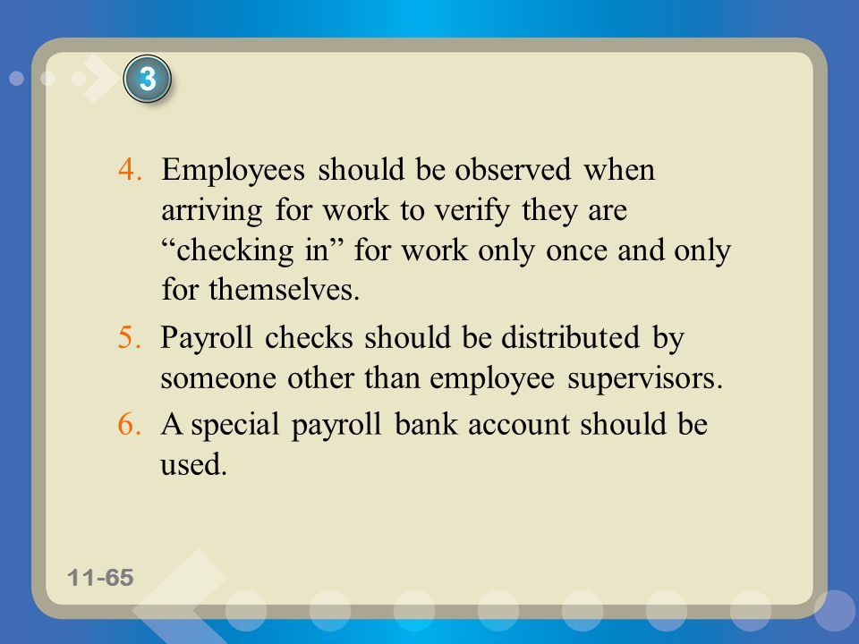 3 Employees should be observed when arriving for work to verify they are checking in for work only once and only for themselves.