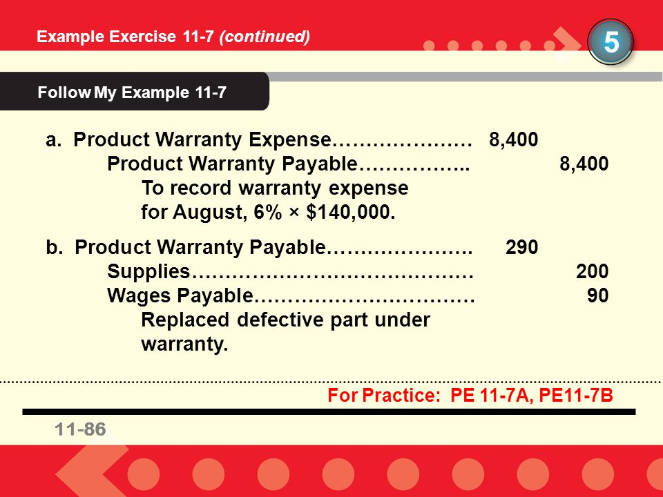5 Follow My Example 11-7 a. Product Warranty Expense………………… 8,400