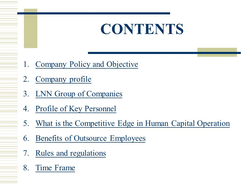 CONTENTS Company Policy and Objective Company profile