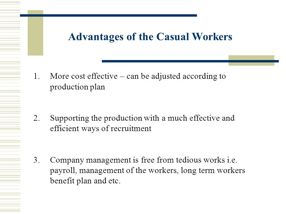 Advantages of the Casual Workers