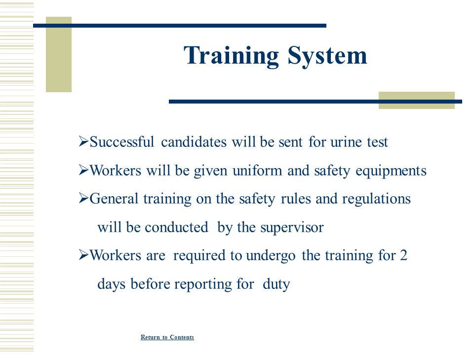 Training System Successful candidates will be sent for urine test