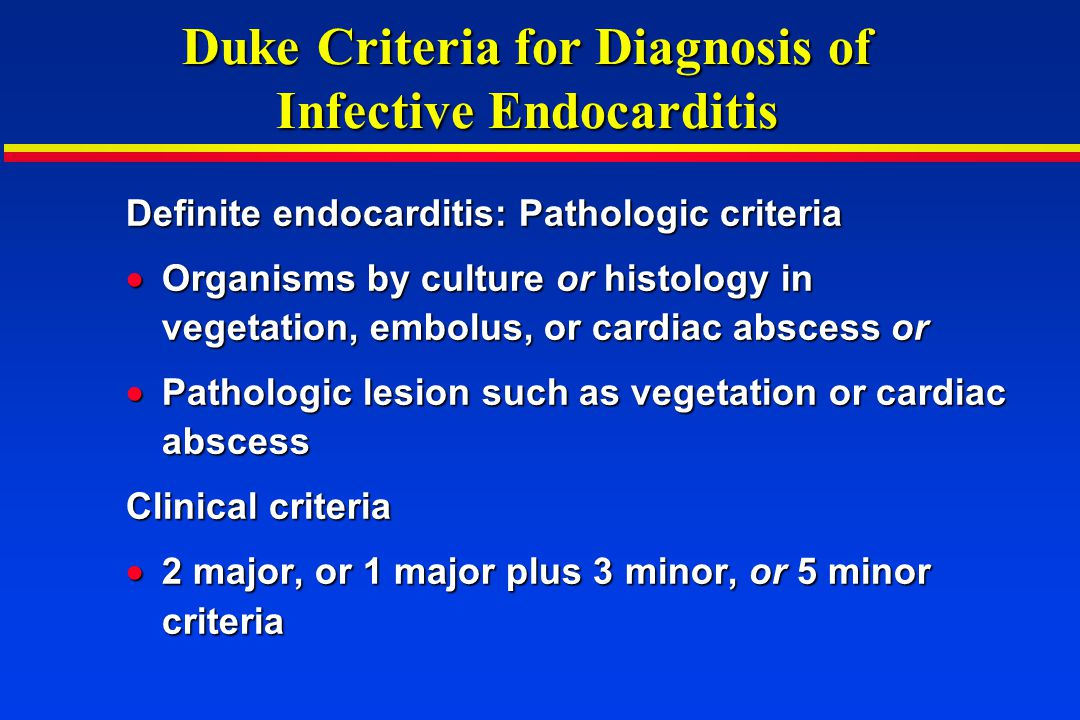 Duke Criteria for Diagnosis of Infective Endocarditis