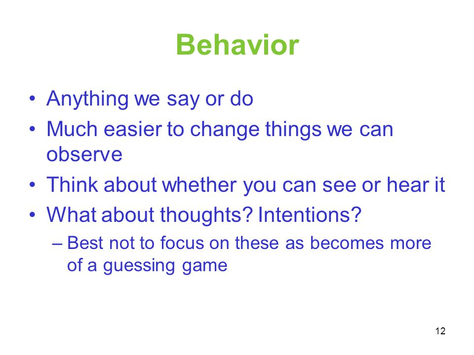 Behavior Anything we say or do