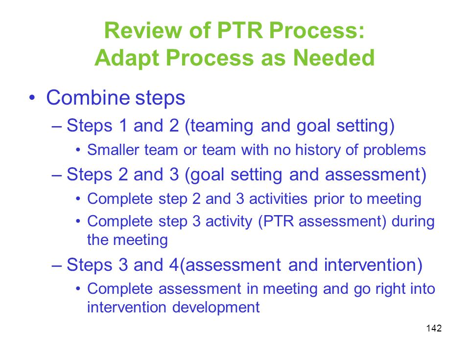 Review of PTR Process: Adapt Process as Needed