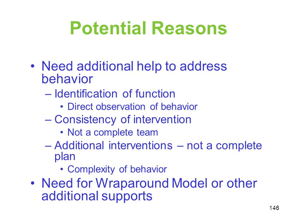 Potential Reasons Need additional help to address behavior