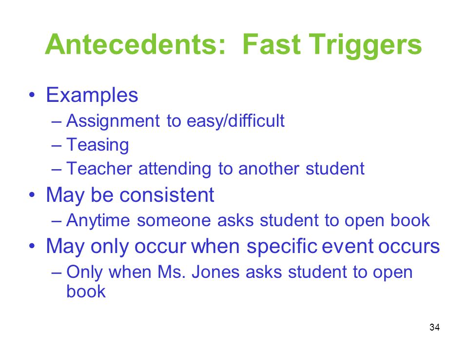 Antecedents: Fast Triggers