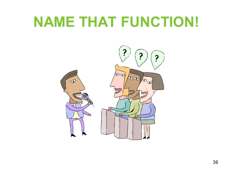 NAME THAT FUNCTION!