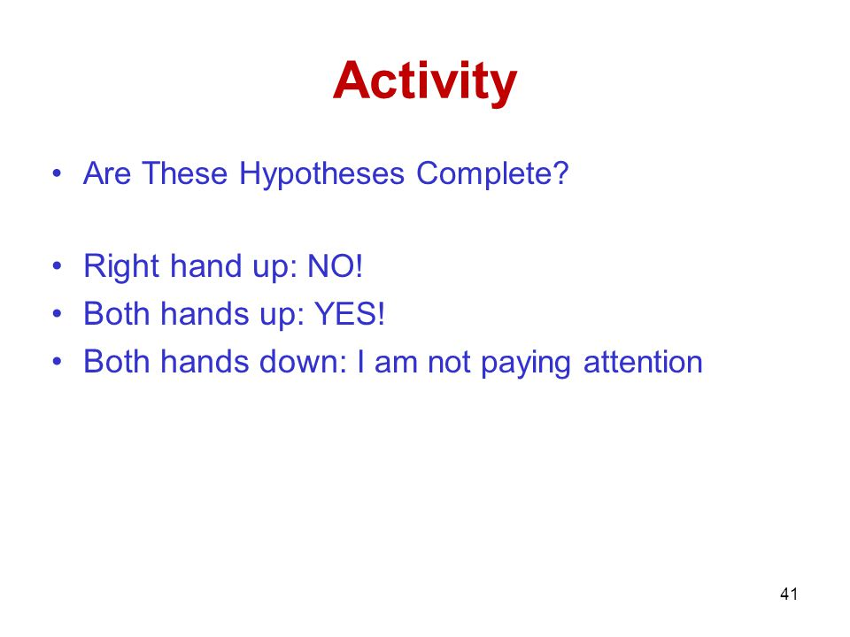 Activity Right hand up: NO! Both hands up: YES!