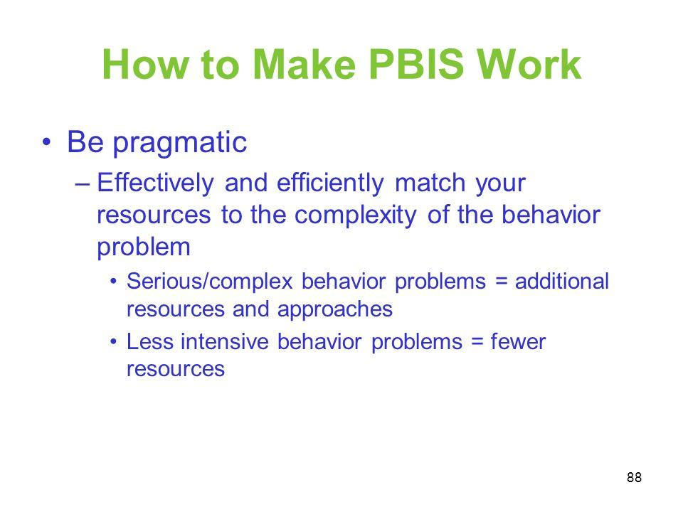 How to Make PBIS Work Be pragmatic