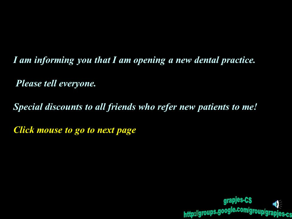 I am informing you that I am opening a new dental practice.