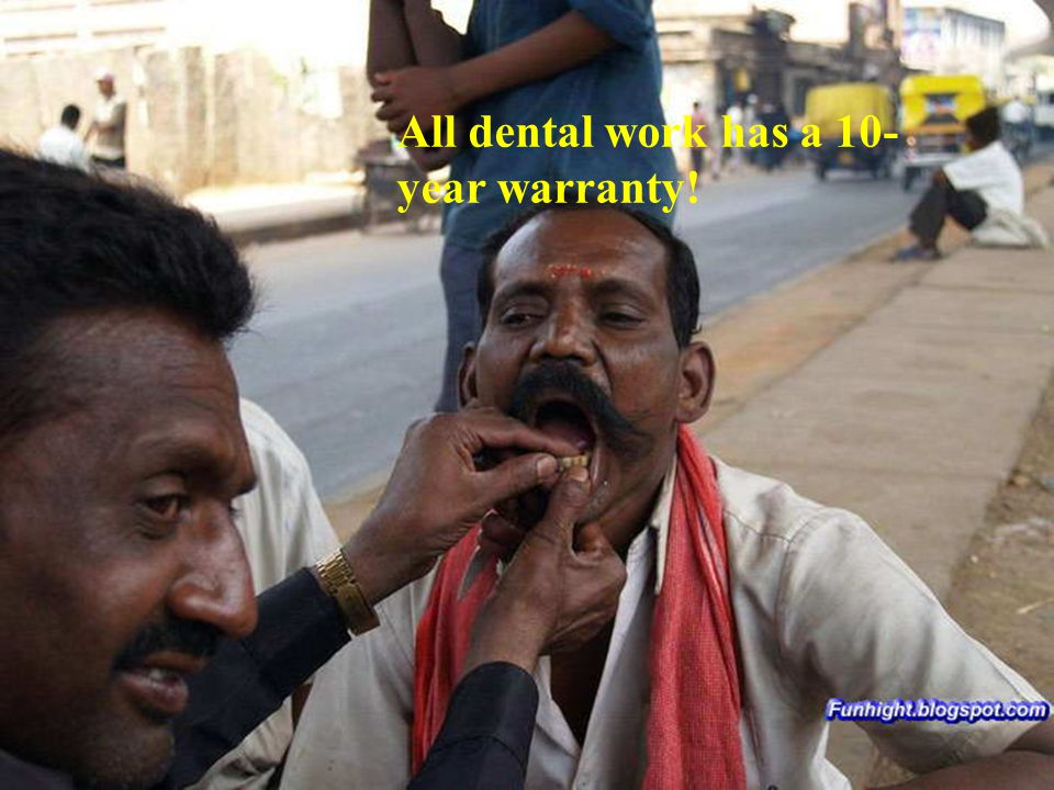 All dental work has a 10-year warranty!
