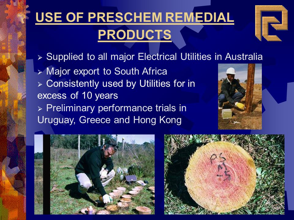 USE OF PRESCHEM REMEDIAL PRODUCTS